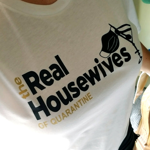 The Real Housewives of Quarantine Tee