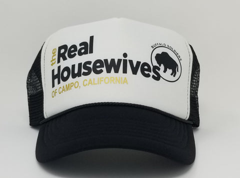 THE REAL HOUSEWIVES OF Campo, CA. Trucker Hat