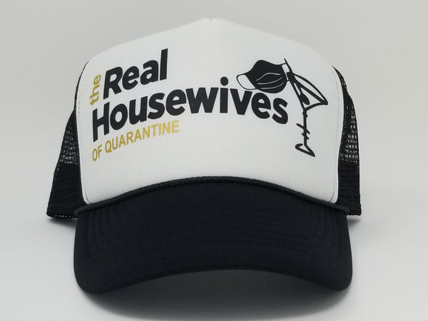 THE REAL HOUSEWIVES OF QUARANTINE Trucker Hat