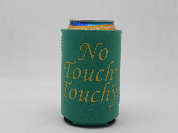 No Touchy Touchy! Koozie -  - Sweet or Spicy Apparel - 1
