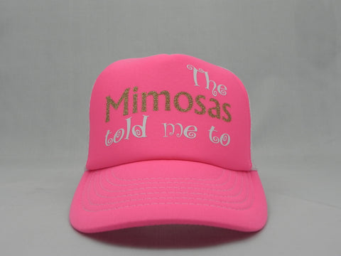 The Mimosas Told Me To Trucker Hat -  - Sweet or Spicy Apparel - 1