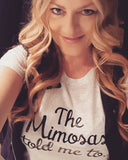 The Mimosas told me to... Tee -  - Sweet or Spicy Apparel - 3