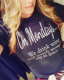 On Monday's... we drink wine and watch women cry in limos Tee -  - Sweet or Spicy Apparel - 3