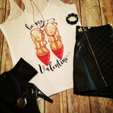 be my Valentino Racerback Tank -  - Sweet or Spicy Apparel - 6