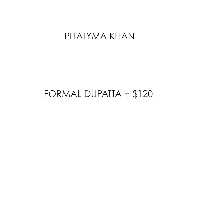 Formal Dupatta + $120