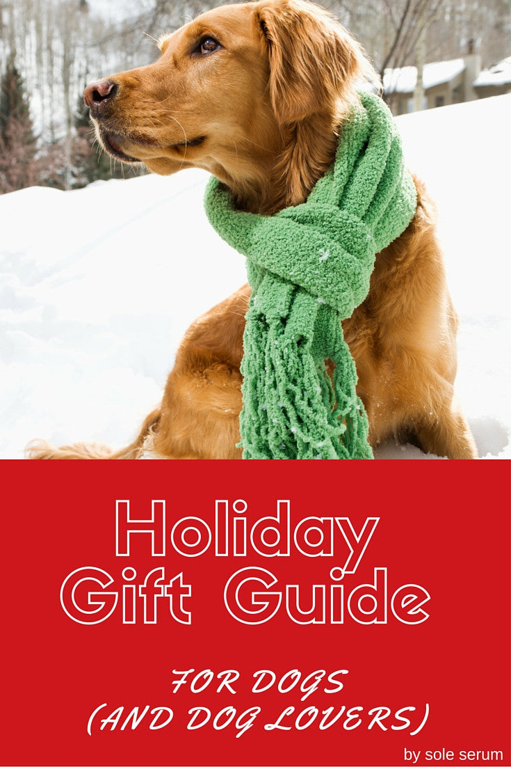 Christmas Gifts For Dogs (and dog lovers) - Sole Serum