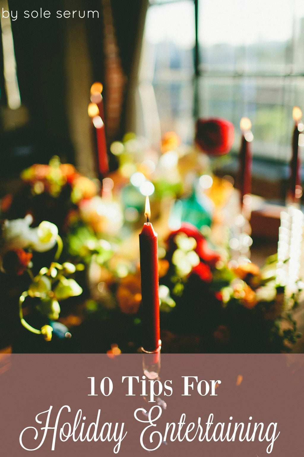 10 Tips For Holiday Entertaining