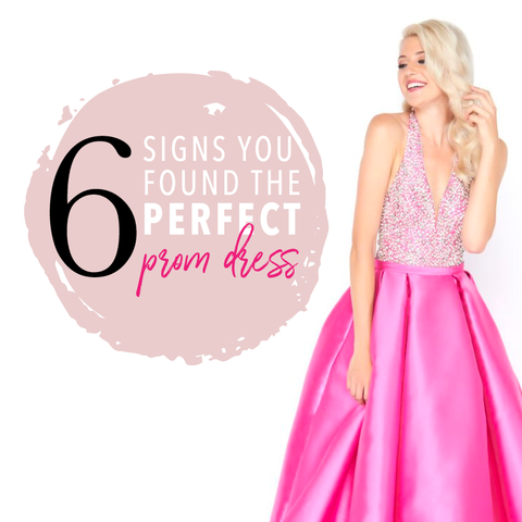Signs You Found The Perfect Prom Dress