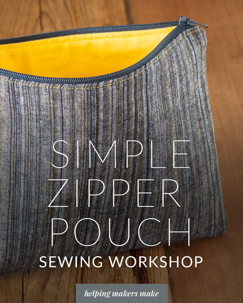 Helping makers make with this simple zipper pouch sewing workshop