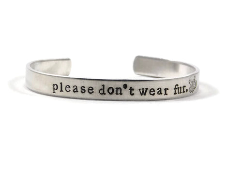 Please Don't Wear Fur Bracelet Vegan Cruelty Free Veganism Animal Rights Advocacy Unisex Stamped Gift For Vegans