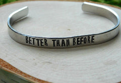 Better Than Before Stamped Bracelet Inspirational Motivation Custom Gift Unisex Cuff Quote Jewelry