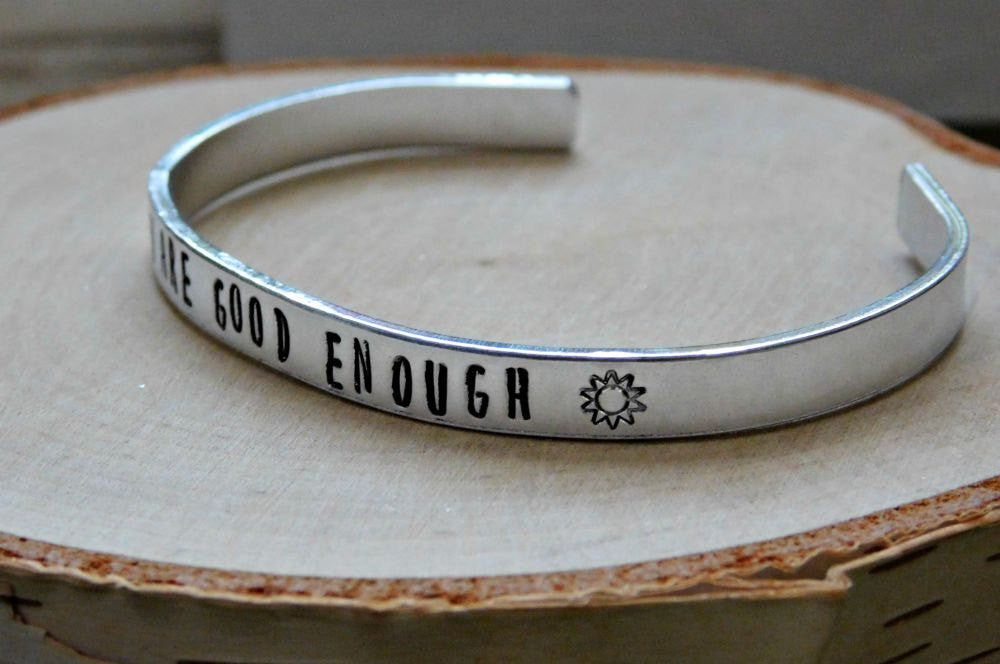 You Are Good Enough Bracelet Inspiration Self Love Stamped Cuff Custom Gift Birthday Friendship
