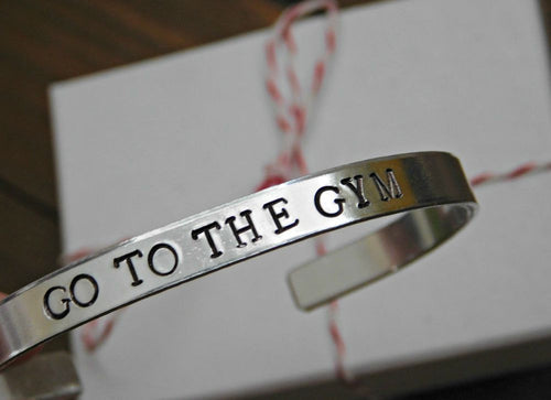 Go To The Gym Bracelet Fitness Custom Inspirational Jewelry Stamped Message Unisex Cuff
