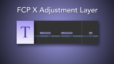 FREE FCP X Plugin- Adjustment Layer