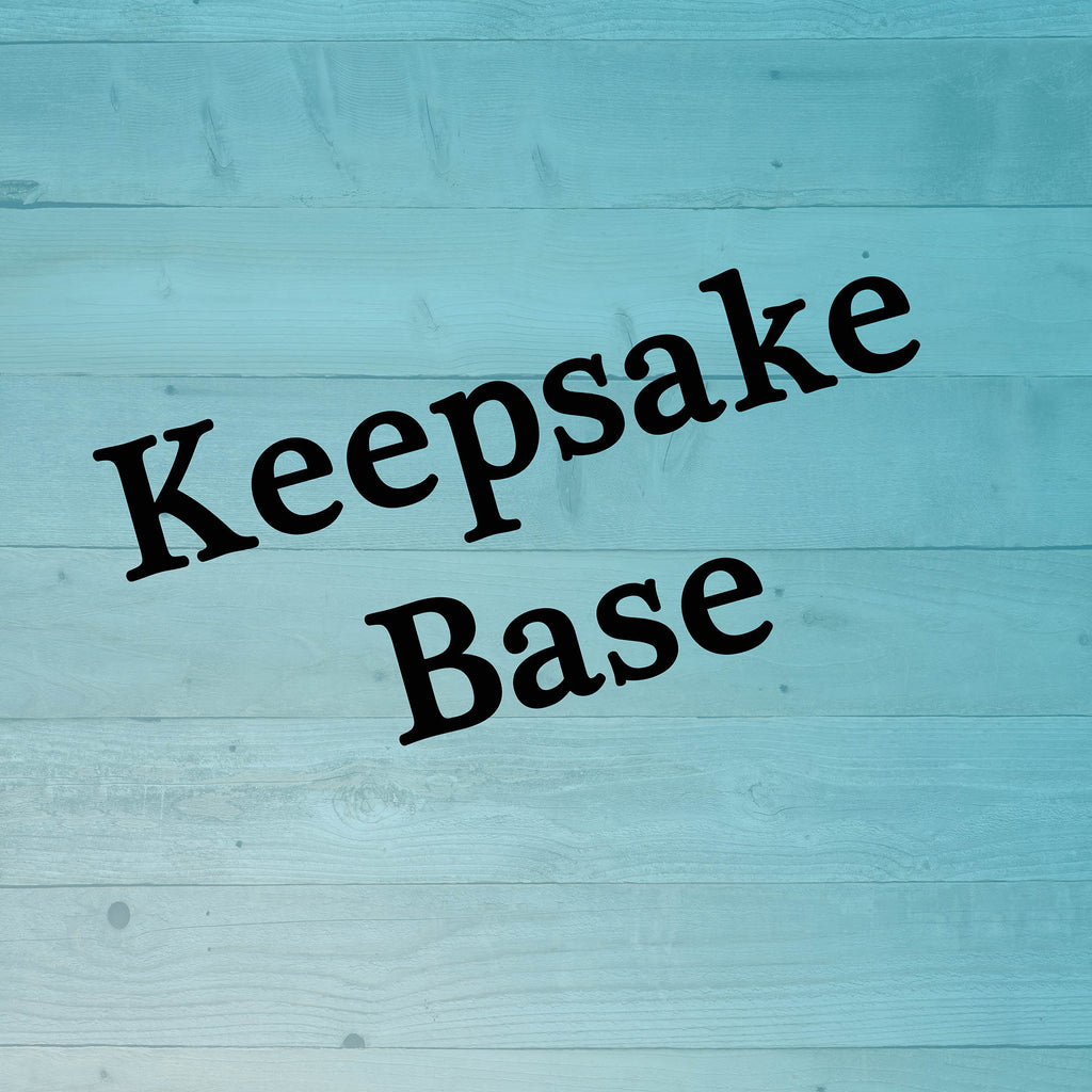 Keepsake Base Only
