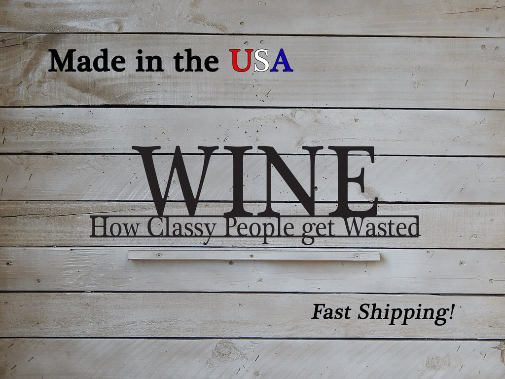 Wine - How Classy People get wasted