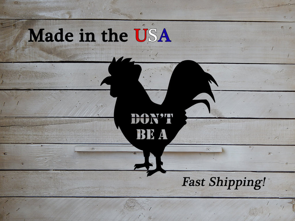 Don't Be A, Rooster Sign