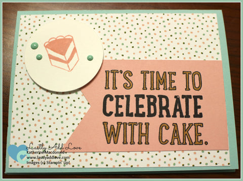 Celebrate with Cake - Lastly Add Love - 1