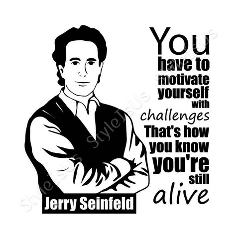 Alonline Designs You have motivate yourself Jerry Seinfeld | Canvas, Posters, Prints & Stickers - StyleIsUS.com