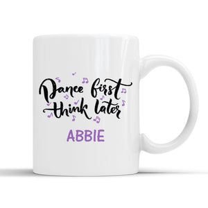 DANCE FIRST THINK LATER PERSONALISED MUG - 4 PRINT COLOURS Mug Personally Printed Violet