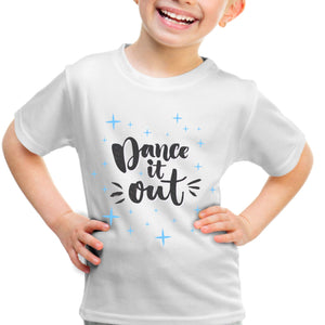 DANCE IT OUT - CHILDREN'S T SHIRT T-Shirts Personally Printed