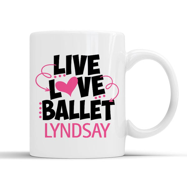 LIVE LOVE BALLET MUG - PERSONALISED Mug Personally Printed