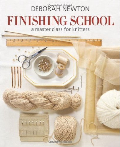 Finishing School a master class for knitters by Deborah Newton - Hardcover