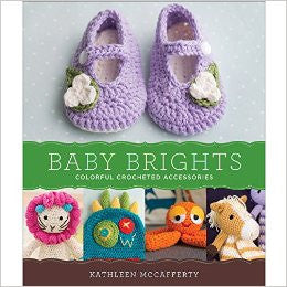 Baby Brights - 30 Colorful Crochet Accessories