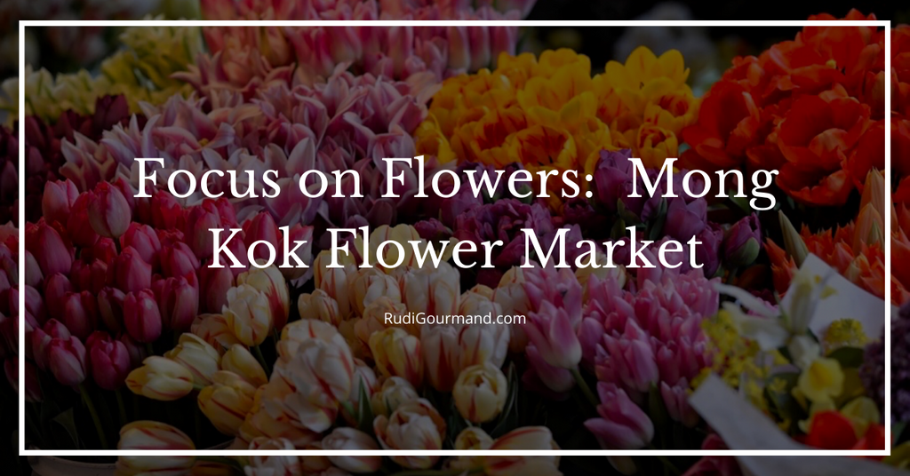 Mong Kok Market and the Honk Kong Flower Market | Focus Insights