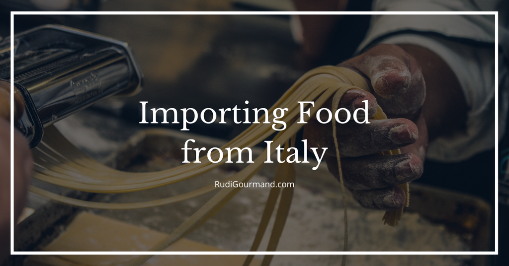What You Need to Know About Importing Food from Italy