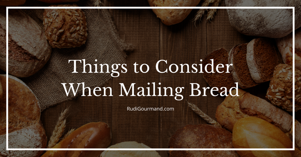Things to Consider When Mailing Bread