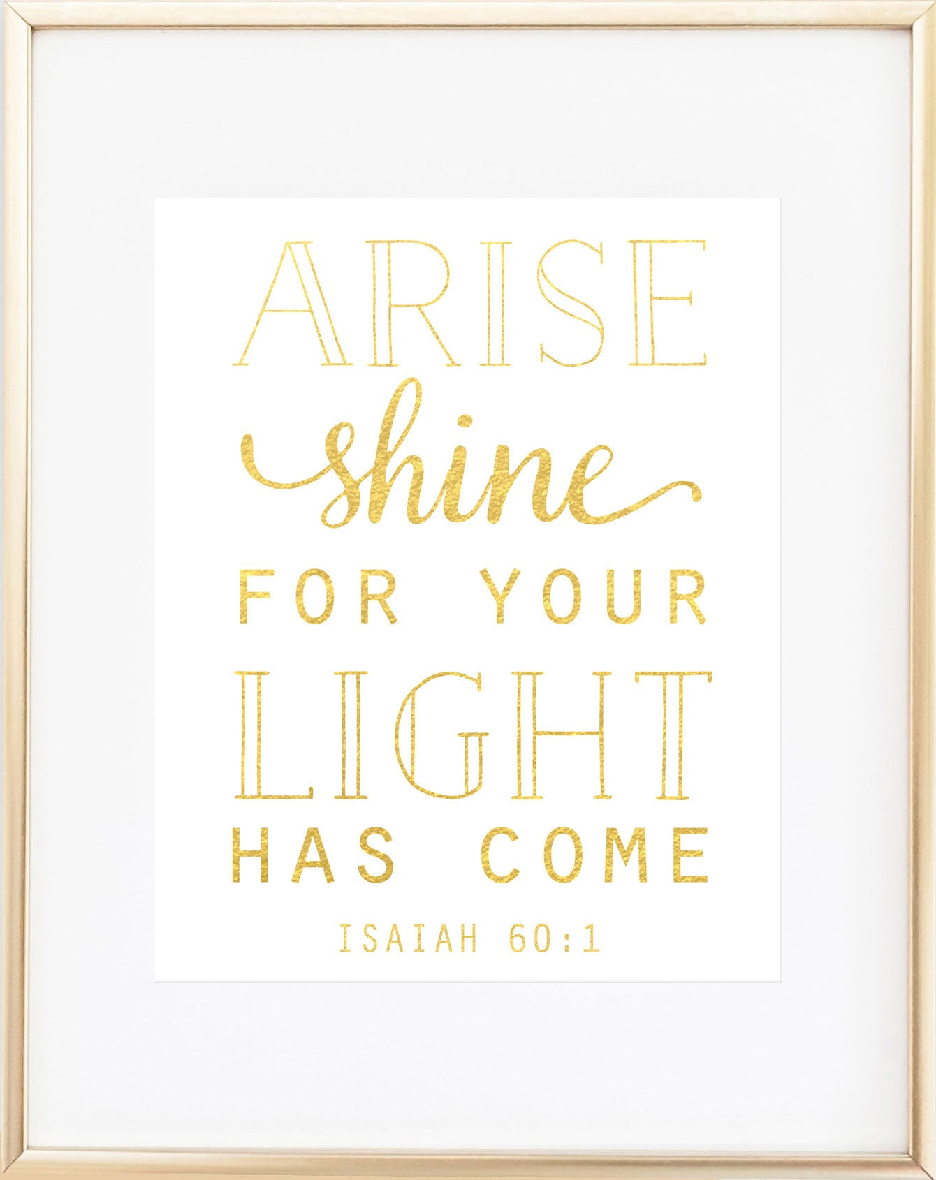 Arise Shine For Your Light Has Come Print