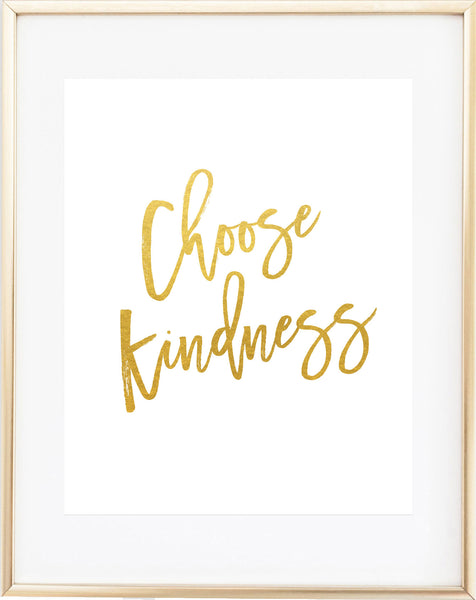 Choose Kindness Gold Foil Print