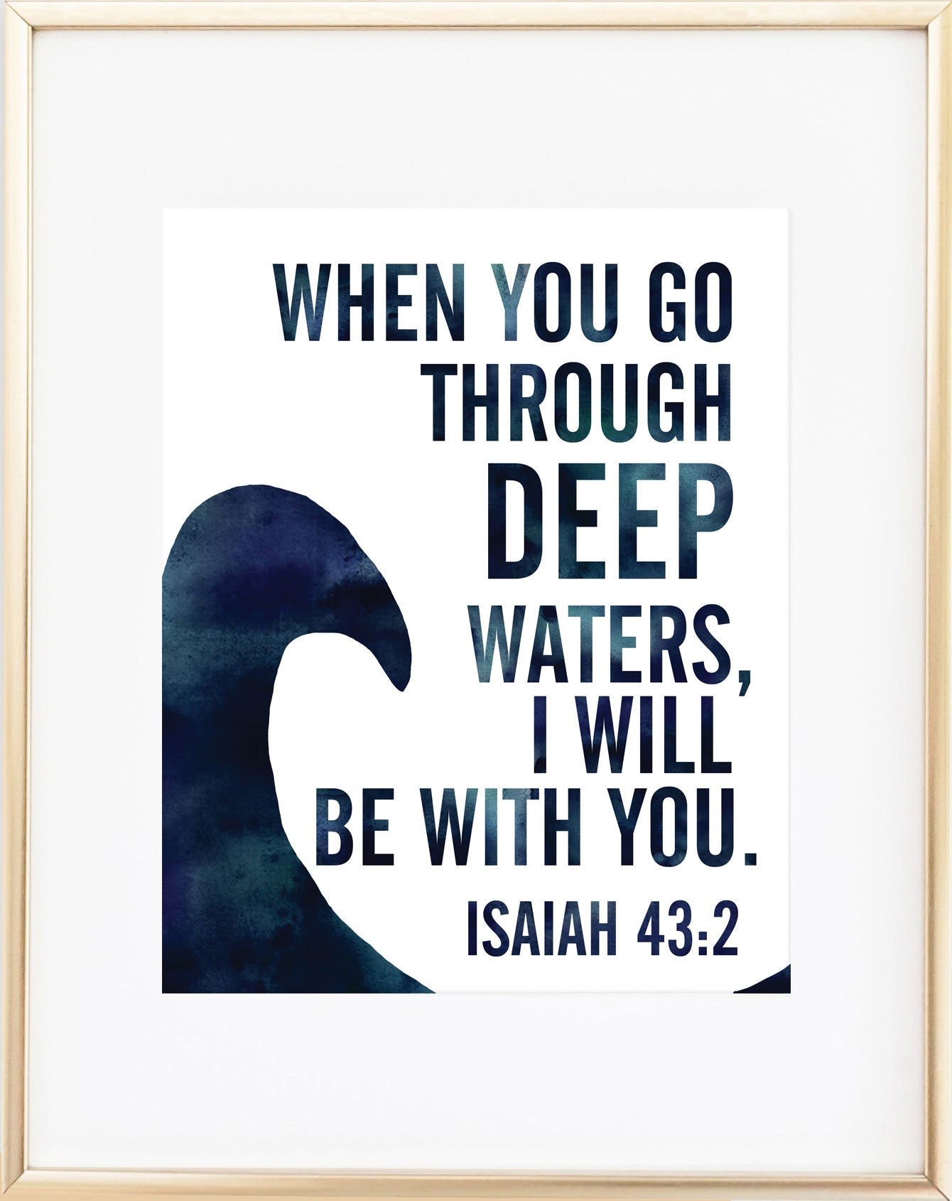 When You Go Through Deep Waters Print