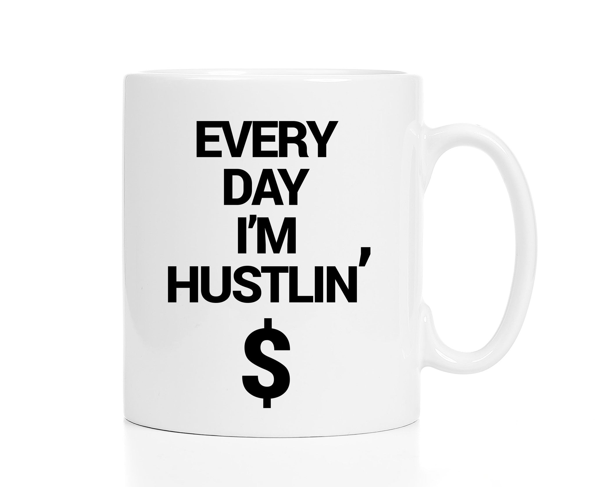 Every Day I'm Hustlin' Mug