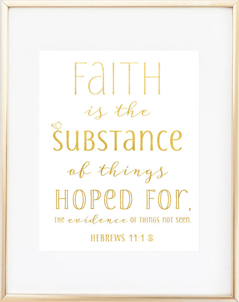 Faith Is the Substance of Things Hoped For Print / Hebrews 11:1