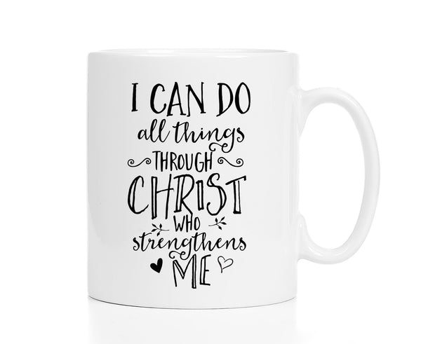 I Can Do All Things Through Christ Mug