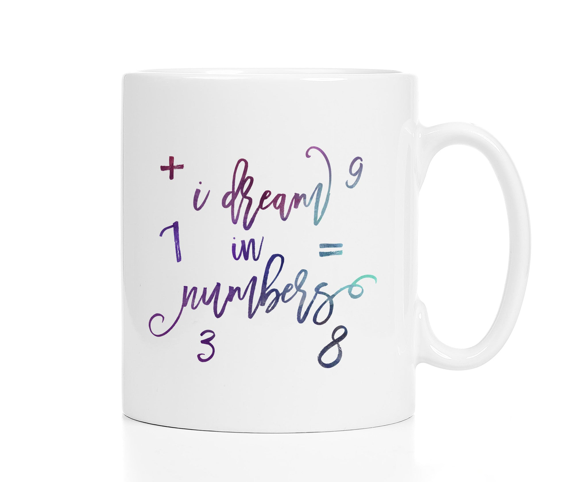 I Dream in Numbers Mug / Math Teacher Mug