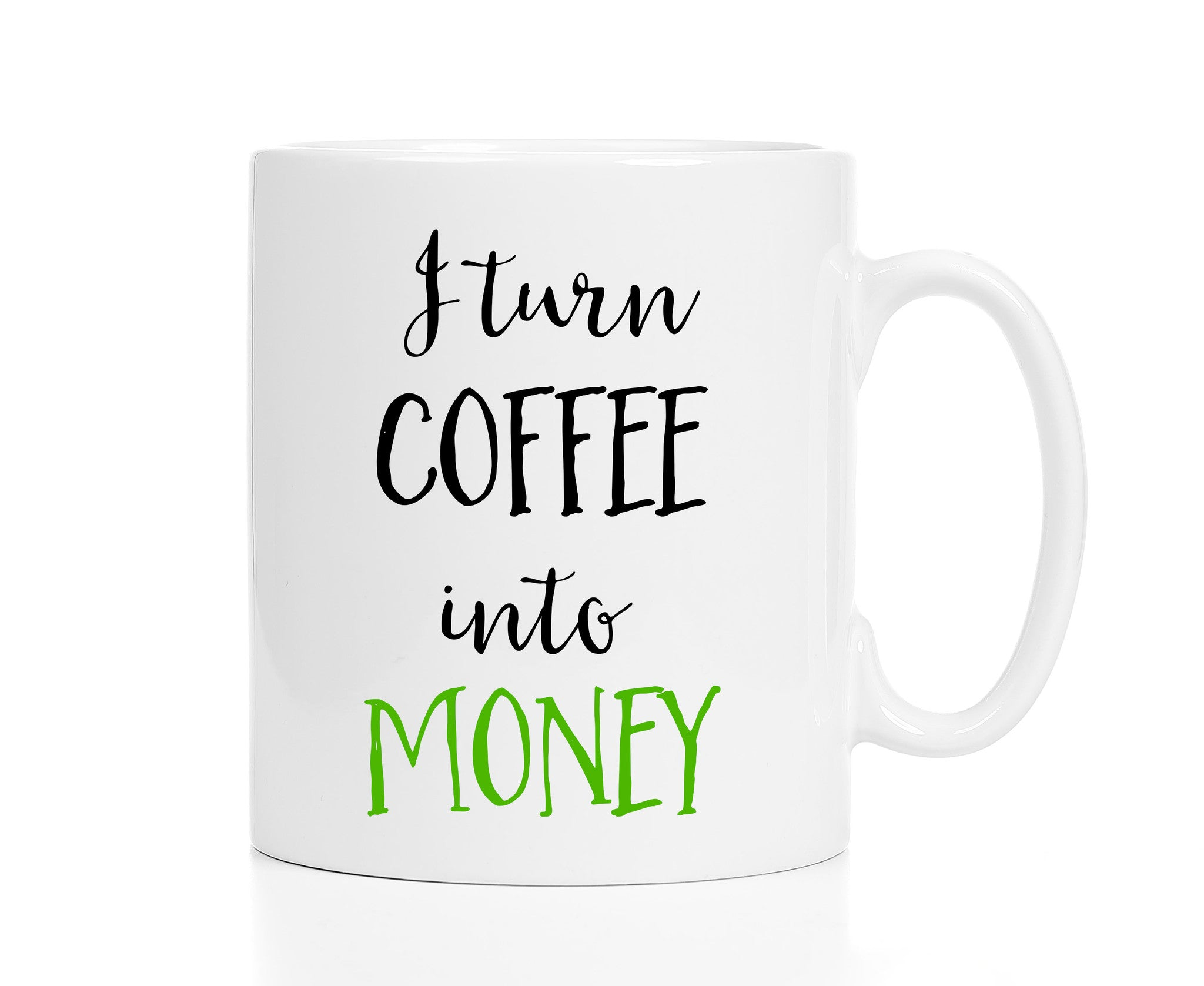 I Turn Coffee Into Money Mug