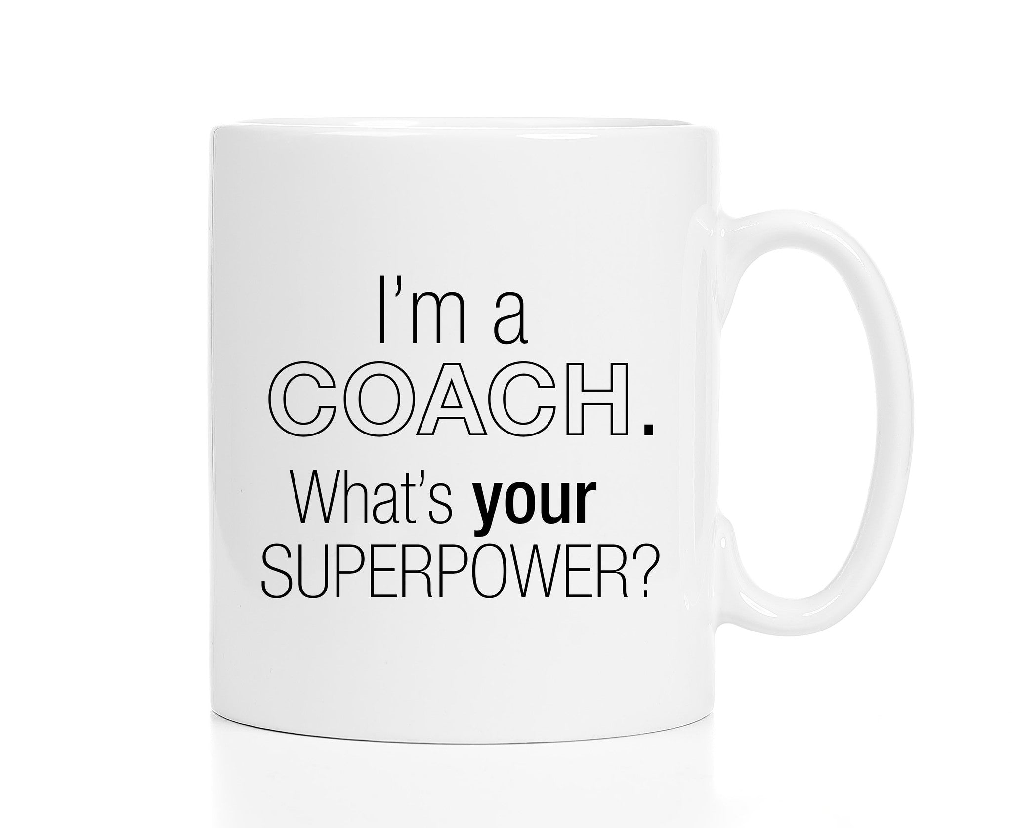 I'm a Coach, What's Your Superpower? Mug