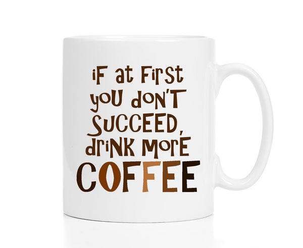 If at First You Don't Succeed, Drink More Coffee