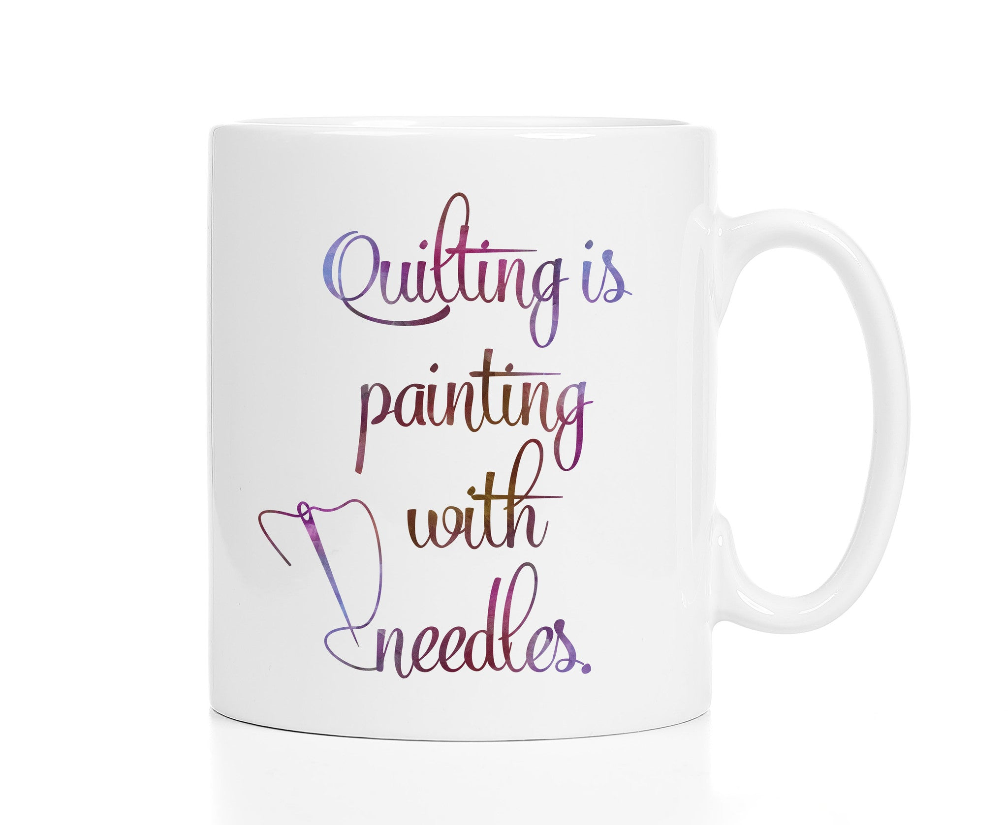 Quilting Is Painting With Needles Mug