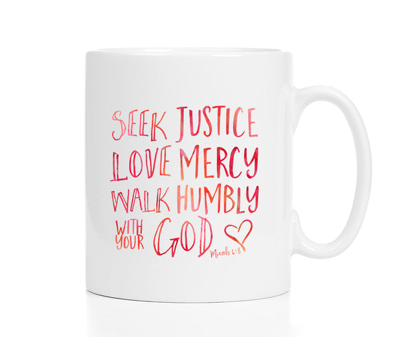 Seek Justice Love Mercy Mug
