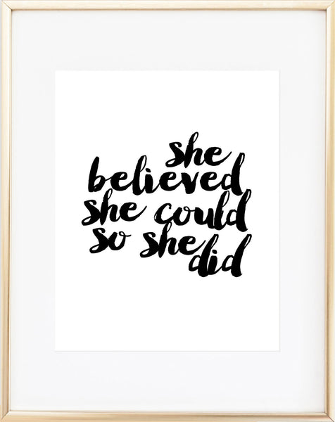 She Believed She Could, So She Did Print