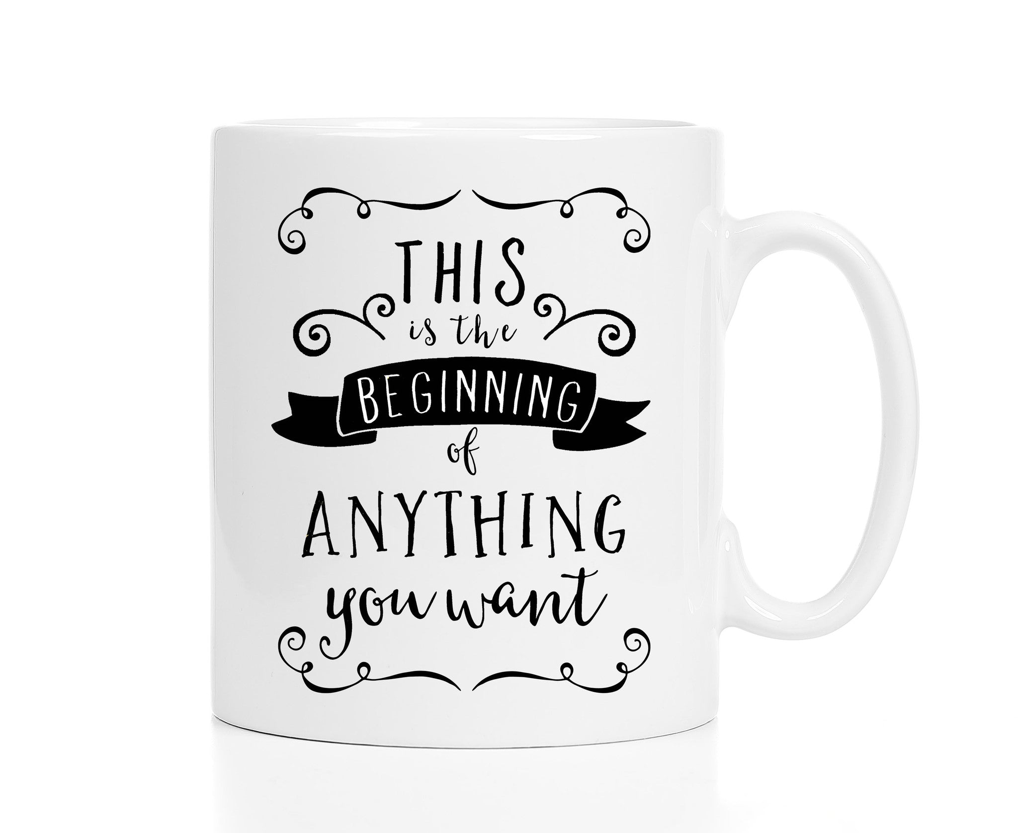 This Is the Beginning of Anything You Want Mug