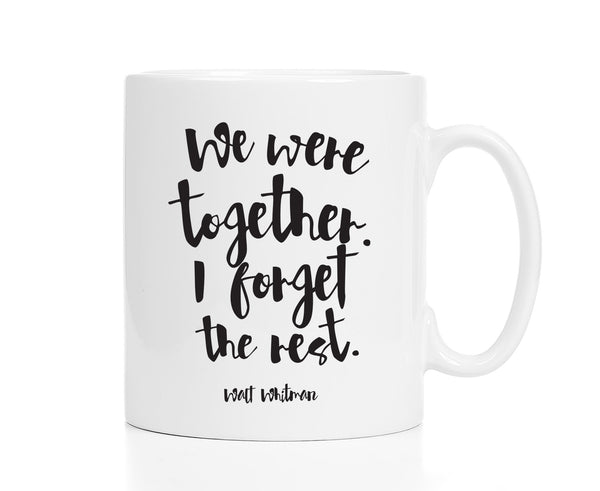 We Were Together I Forget the Rest Mug