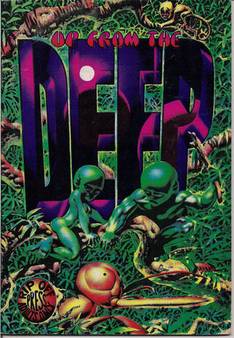 Up from the DEEP 1, 2nd Printing, Rich Corben Gore,Jaxon,Irons,Deitch,MATURE,Psychedelic Hippy Underground Comics