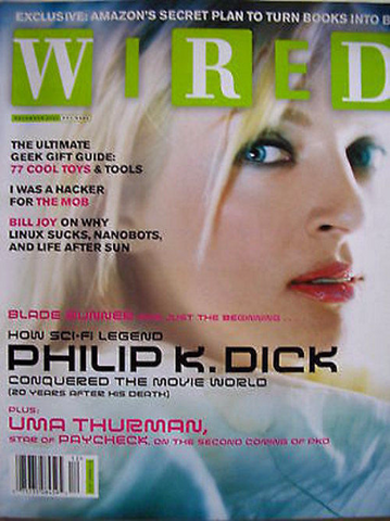 Philip K Dick, BLADE RUNNER, Wired Magazine, How Sci-Fi Legend Conquered the Movie World 20 Years after his Death, PKD