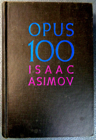 Isaac Asimov,OPUS 100,Hardcover,First Edition,Golden Age,Science Fiction,Anthology