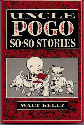 WALT KELLY's POGO Uncle Pogo so-so stories (The Best of Pogo) Gregg Press, 1977 Gregg Press 1977 Limited Edition